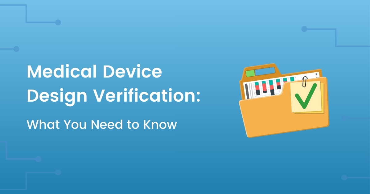 Medical Device design verification - what you need to know