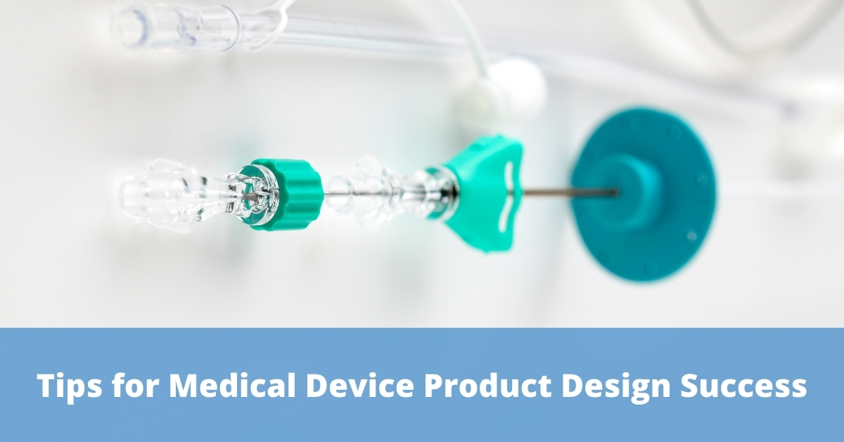 Top Tips to Ensure a Successful Medical Device Design Process