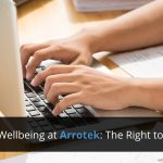 Workplace Wellbeing at Arrotek: The Right to Disconnect