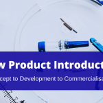The New Product Introduction Regulatory Process for Novel Medical Device Innovations - Concept to Development to Commercialisation