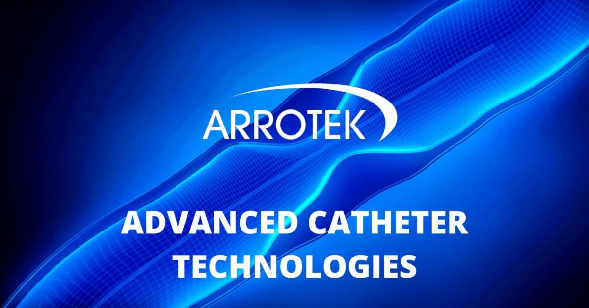 Arrrotek Advanced Catheter Technologies Capabilities